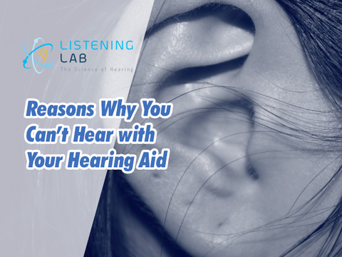 Reasons You Can't Hear with Your Hearing Aid