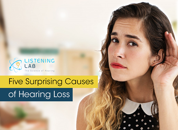 Surprising Causes of Hearing Loss