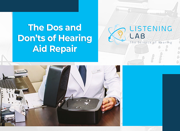 hearing aid repair dos donts