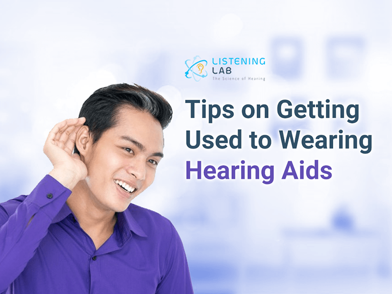 Getting used to wearing hearing aids - Tips