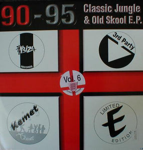 90-95 Classic Jungle and Old Skool E.P. Volume 6