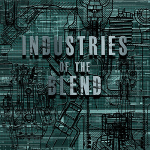 Industries Of The Blend-Volume One