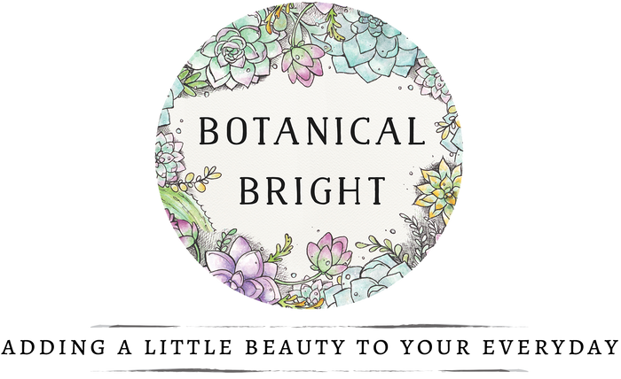 Botanical Bright - Adding a 'Lil Beauty to Your Everyday