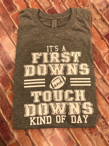 Next Level First Downs and Touchdowns Tshirt