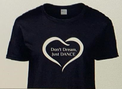 """Don't Dream, Just Dance"" T Shirt"