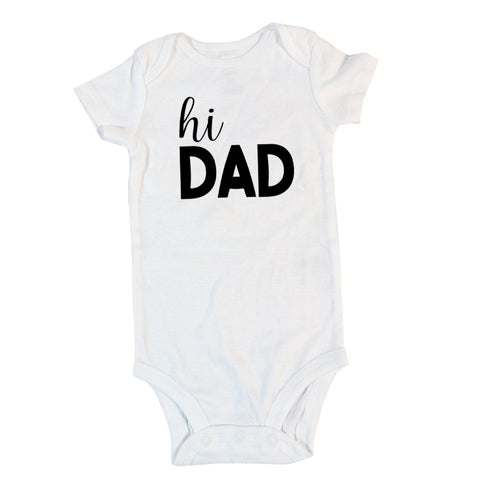 Hi Dad | Long or Short Sleeve Onesie | Boys, Girls, Pregnancy Announcement | 111