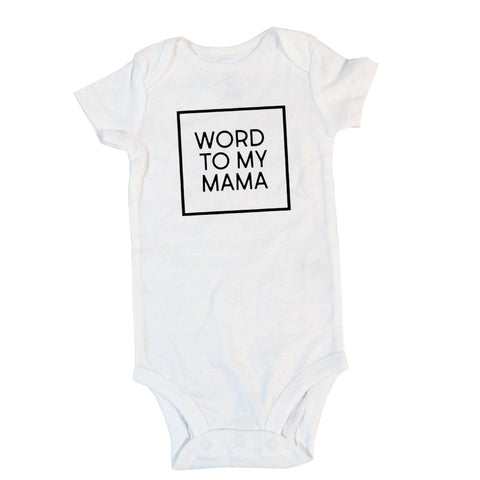 Word To My Mama | Short or Long Sleeve Onesie or Shirt | Boys | 403