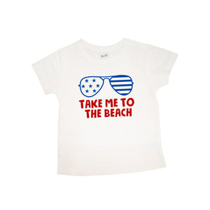 Take Me To The Beach with Sunglasses | Short Sleeve White Shirt | Fourth of July, Girls, Boys | 426