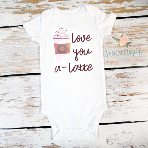 Love You A Latte | Short or Long Sleeve Onesie | Girls, Boys | 498
