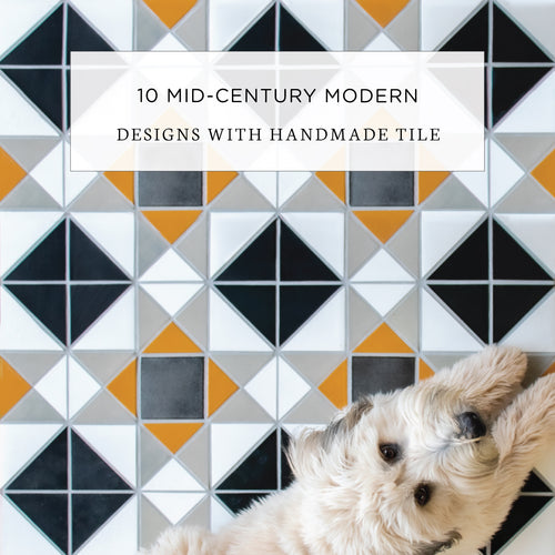 10 Mid-Century Modern Designs with Handmade Tile