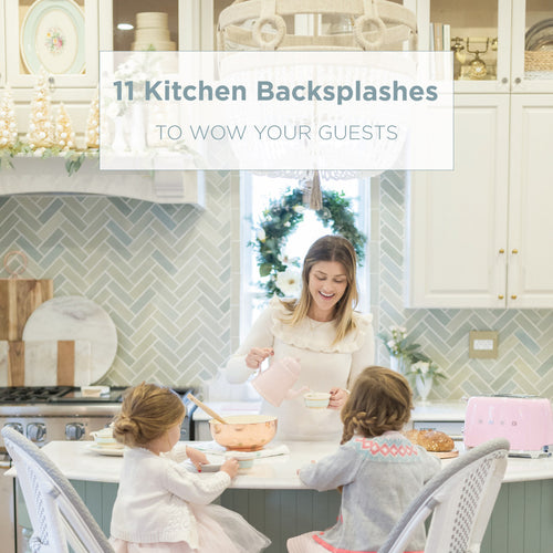 11 Kitchen Backsplashes to Wow Your Guests