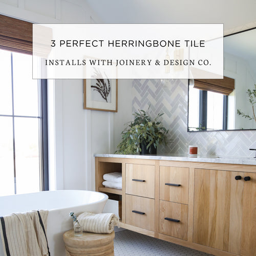 3 Perfect Herringbone Tile Installs With Joinery & Design Co.