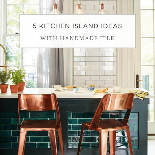 5 Kitchen Island Ideas with Handmade Tile