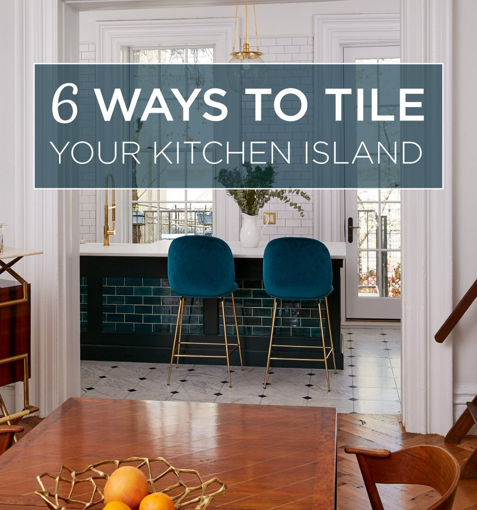 6 Inspiring Ways To Tile Your Kitchen Island Mercury Mosaics