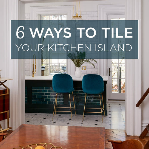 6 Ways to Tile Your Kitchen Island