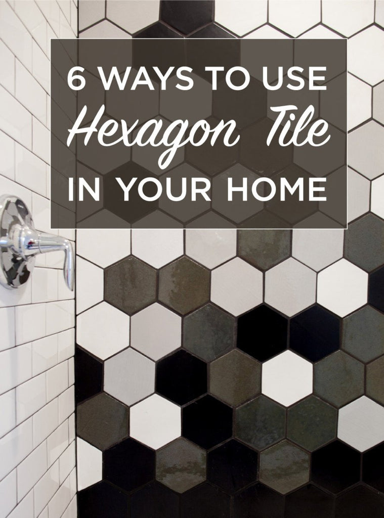 6 Ways To Use Hexagon Tile In Your Home Mercury Mosaics