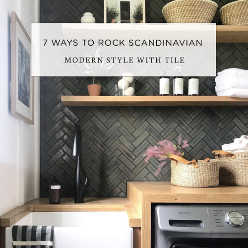 7 Ways to Rock Scandinavian Modern Style with Tile