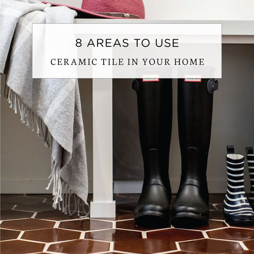 8 Areas To Use Ceramic Tile in Your Home