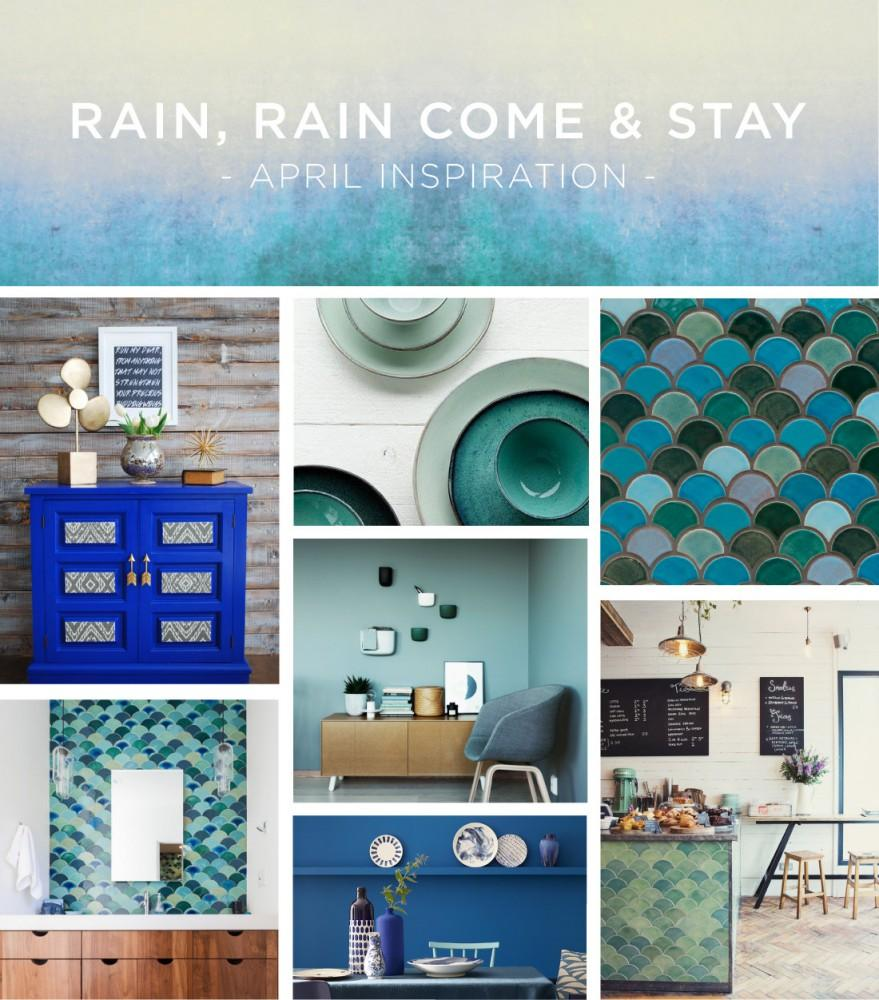 Rain, Rain, Come & Stay - April Inspiration