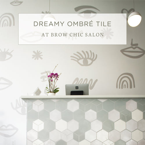 Dreamy Ombré Tile at Brow Chic Salon