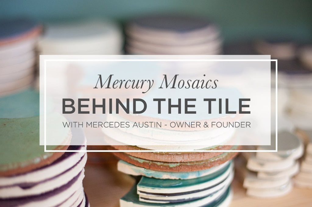 Behind the Tile with Mercedes Austin