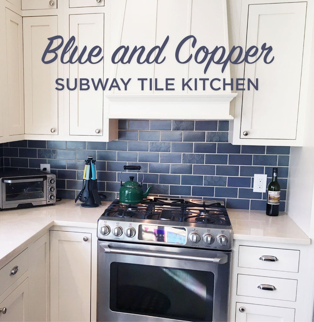 - Blue Subway Tile And Copper Kitchen – Mercury Mosaics