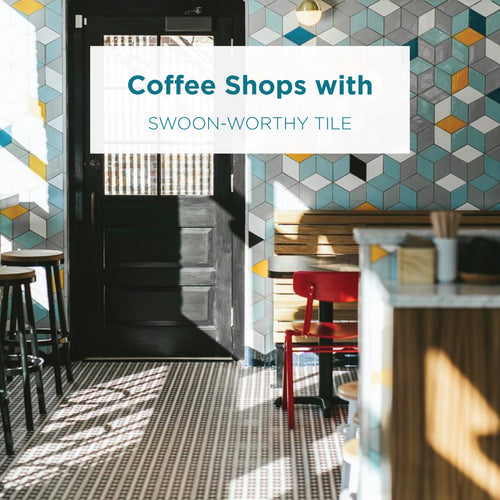 Coffee Shops with Swoon-Worthy Tile