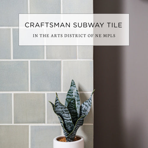 Craftsman Subway Tile in the Arts District of NE Mpls