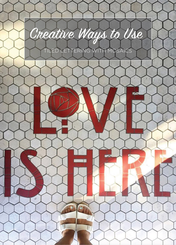 Creative Ways to Use Tiled Lettering with Mosaics