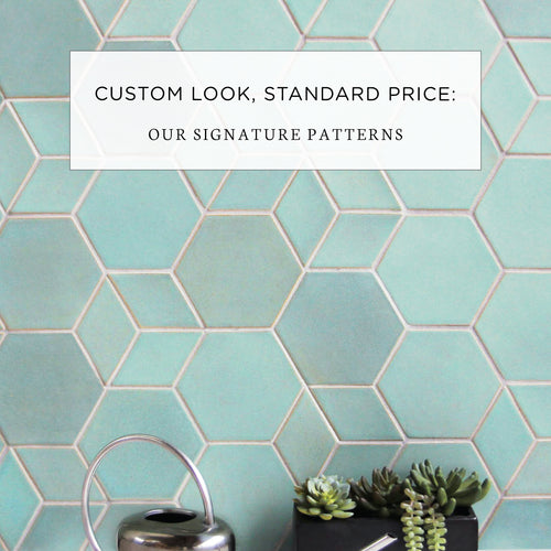 Custom Look, Standard Price: Our Signature Patterns