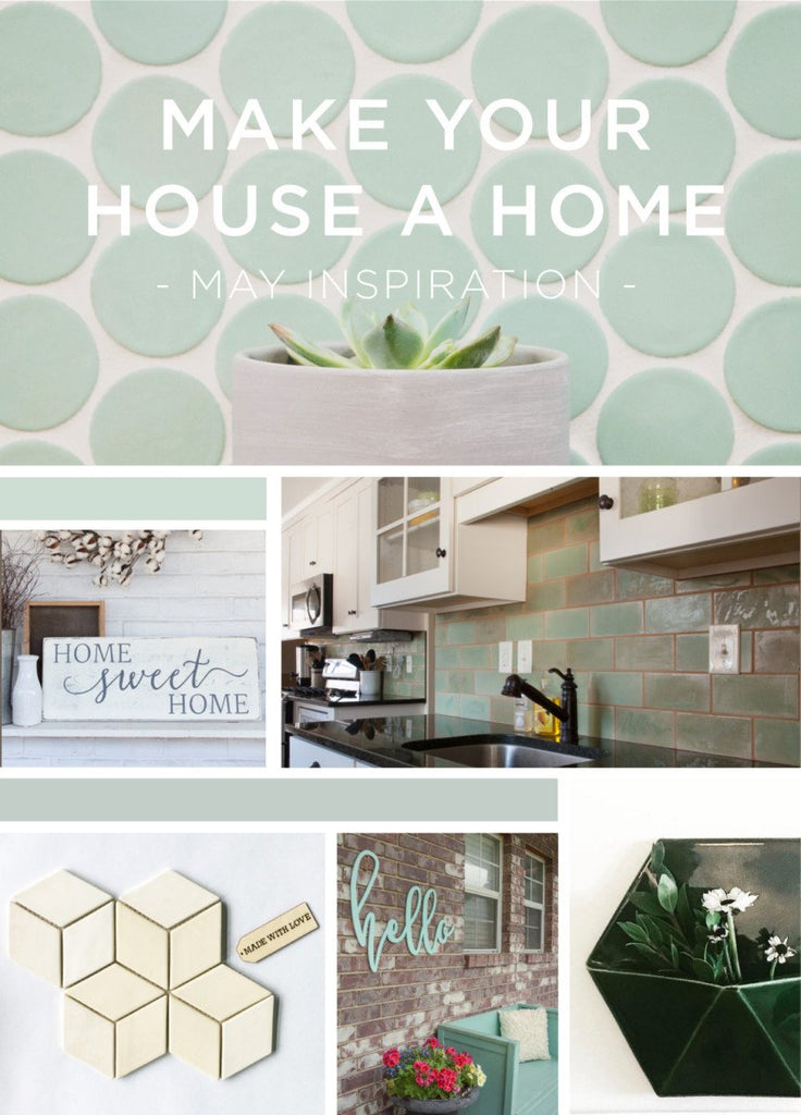 Make Your House a Home - May Inspiration