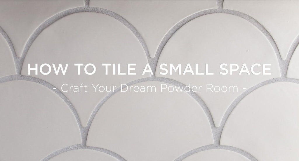How to Tile a Small Space: Craft Your Dream Powder Room