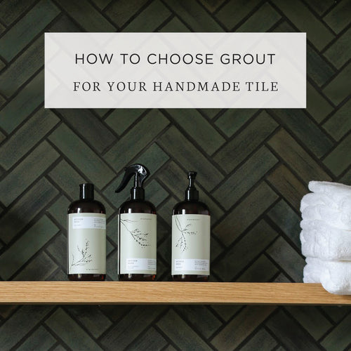 How to Choose Grout for Your Handmade Tile