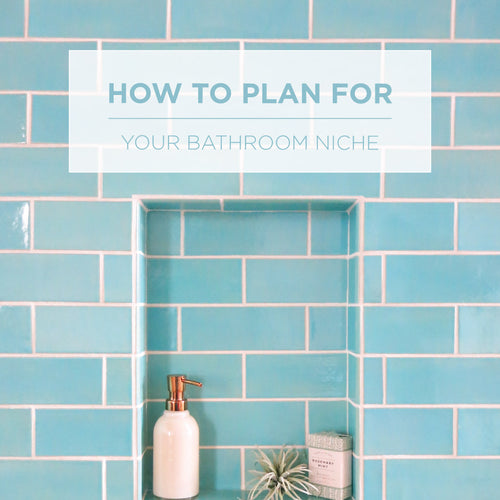 How to Plan for Your Bathroom Niche