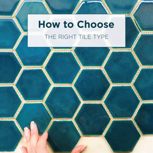 How to Choose the Right Tile Type for Your Project