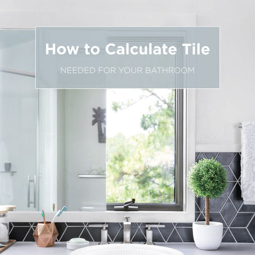 How to Calculate Tile Needed for Your Bathroom