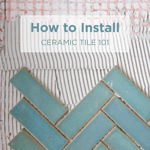How to Install Ceramic Tile 101