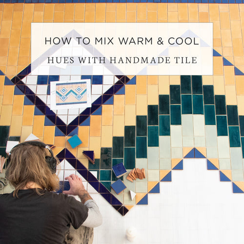 How to Mix Warm and Cool Hues with Handmade Tile