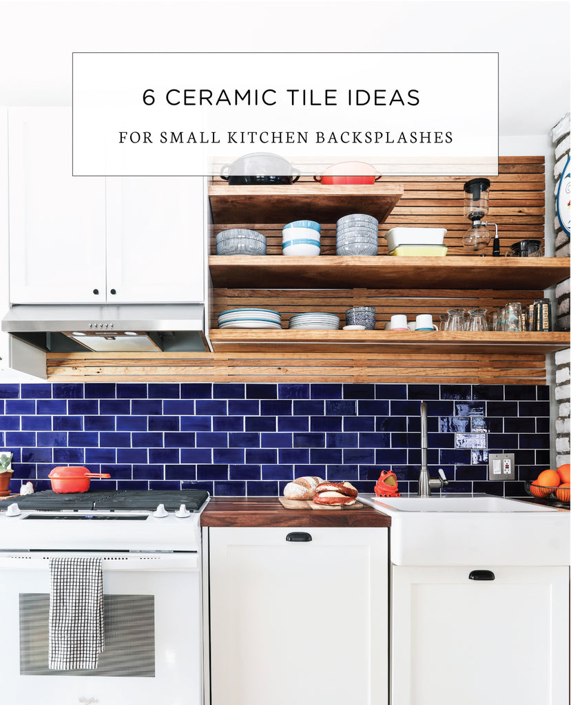 6 Ceramic Tile Backsplash Ideas For Small Kitchens Mercury Mosaics