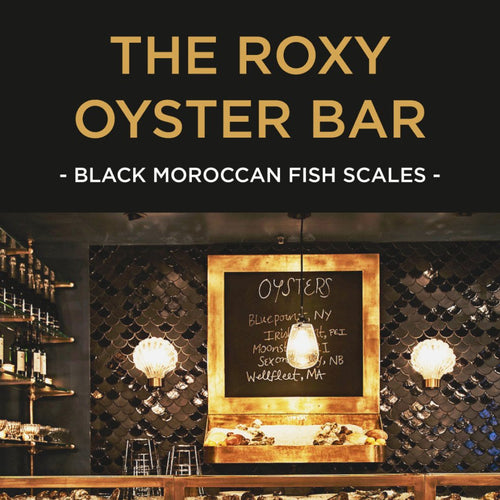 The Roxy Oyster Bar - Black Moroccan Fish Scales