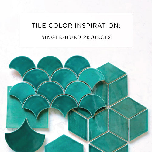 Tile Color Inspiration: Single-Hued Projects