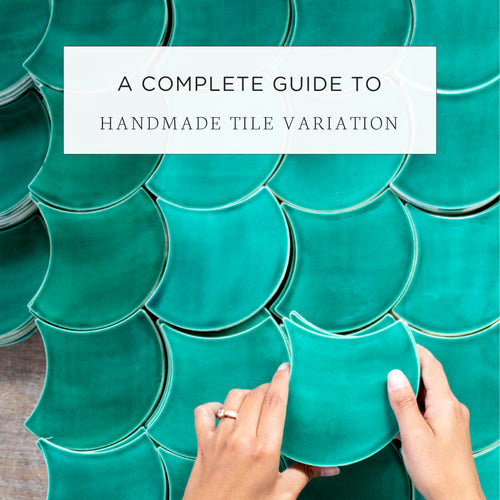 A Complete Guide to Handmade Tile Variation
