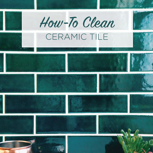 How-To Clean Ceramic Tile