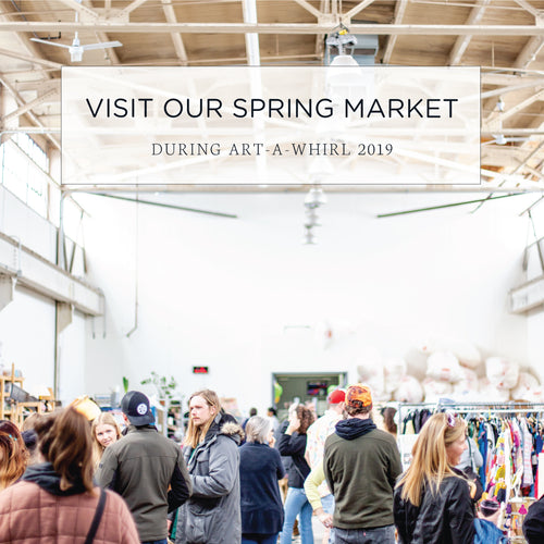Visit our Spring Market During Art-A-Whirl