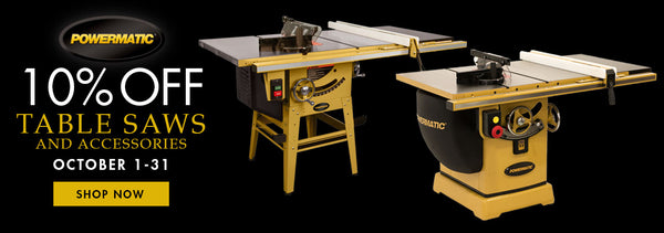 10% off Powermatic Table Saws