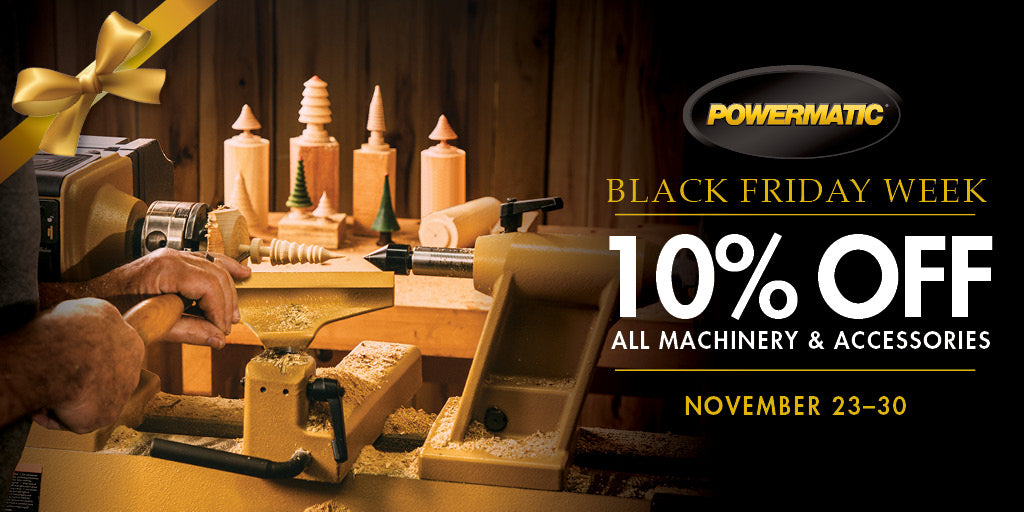 10% off Powermatic Machinery - Black Friday Deals
