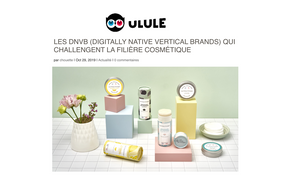 Les DNVB (Digitally Native Vertical Brands) qui challengent la filière cosmétique