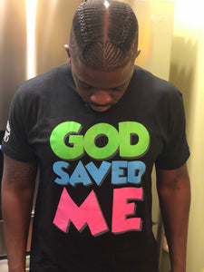 God Saved Me Tee