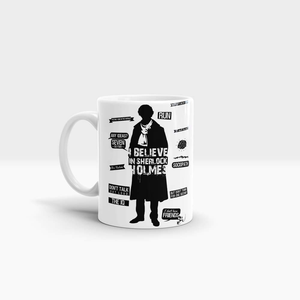 Believe In Sherlock Holmes - High Quality Sherlock Art Coffee Mug