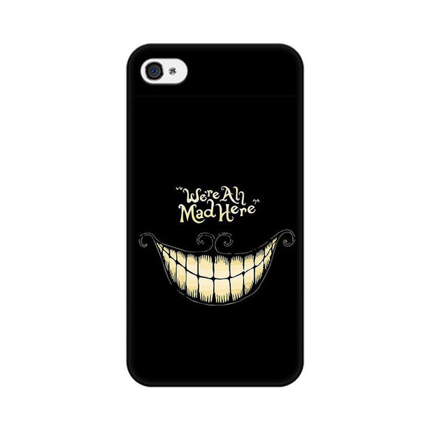 Apple iPhone 4 All Are Mad Phone Cover & Case